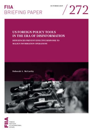 US foreign policy tools in the era of disinformation: Deficiencies prevent effective response to malign information operations