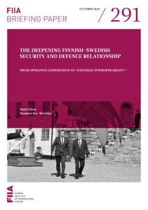 The deepening Finnish-Swedish security and defence relationship: From operative cooperation to 'strategic interoperability'?