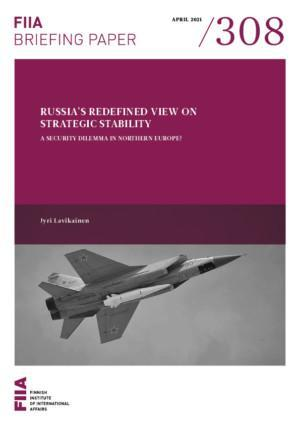 Russia's redefined view on strategic stability: A security dilemma in Northern Europe?
