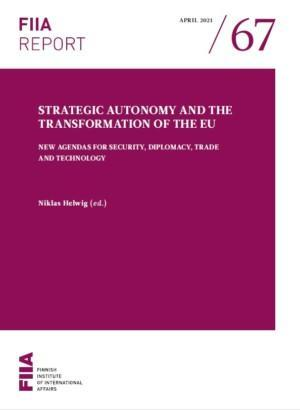 Strategic autonomy and the transformation of the EU: New agendas for security, diplomacy, trade and technology