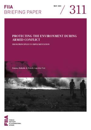 Protecting the environment during armed conflict: From principles to implementation