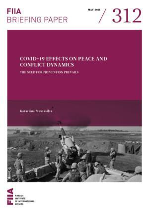 Covid-19 effects on peace and conflict dynamics: The need for prevention prevails