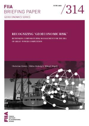Recognizing 'geoeconomic risk': Rethinking corporate risk management for the era of great-power competition
