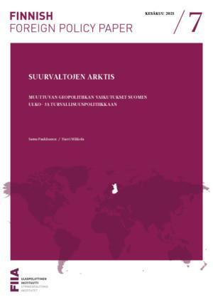 Suurvaltojen Arktis: Muuttuvan geopolitiikan vaikutukset Suomen ulko- ja turvallisuuspolitiikkaan