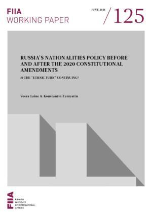 """Russia's nationalities policy before and after the 2020 constitutional amendments: Is the """"ethnic turn"""" continuing?"""