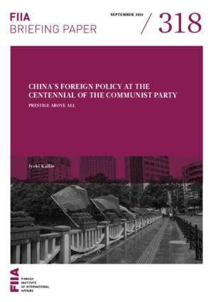 China's foreign policy at the centennial of the Communist Party: Prestige above all